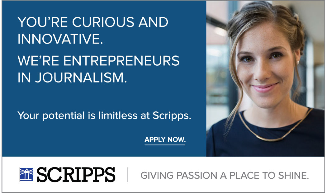 Sample ad executing the new E.W. Scripps employer brand elements. The tagline reads Giving Passion a Place to Shine and is accompanied by the Scripps logo along the bottom of the ad. The main message reads You're Curious and Innovative. We're Entrepreneurs in journalism. Your potential is limitless at Scripps. Apply Now. and is accompanied by a photo of a young woman with a soft smile and sparkling eyes.